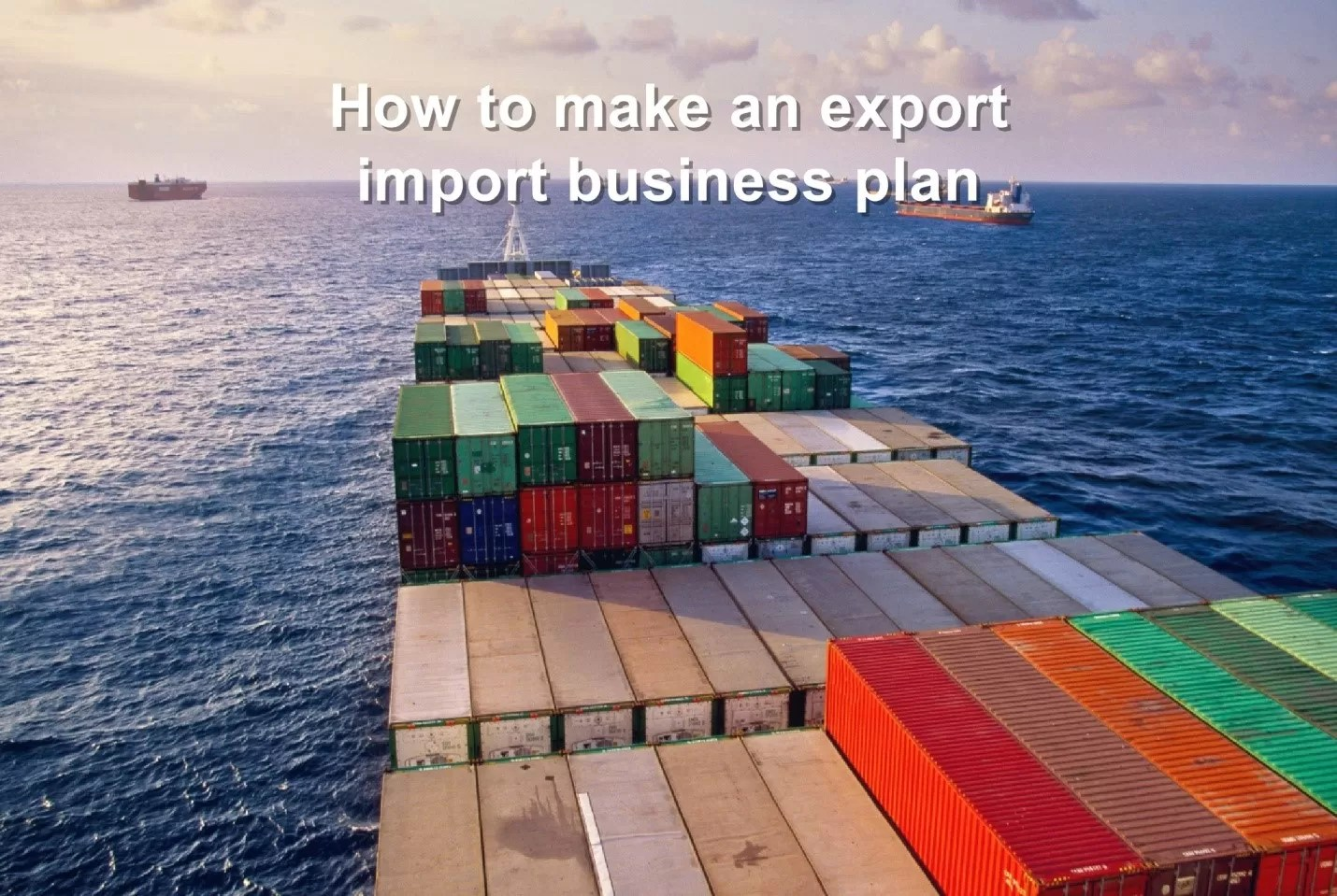 How to make export/import business plan   easy 30 step process