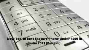 Now Top 10 Best Feature Phone Under 1500 in India 2021 [Bengali]