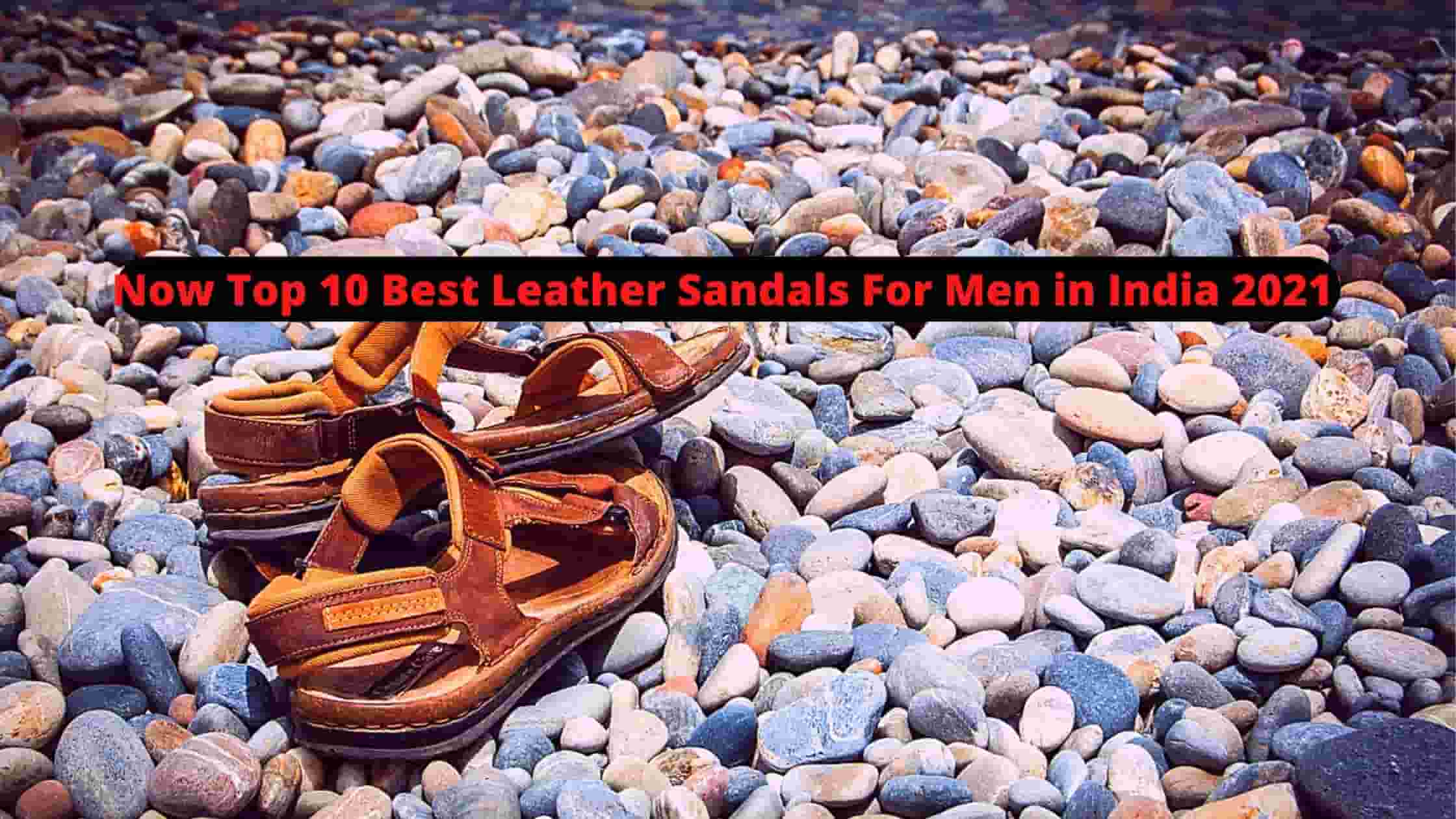 Now Top 10 Best Leather Sandals For Men in India 2021 [Bengali]