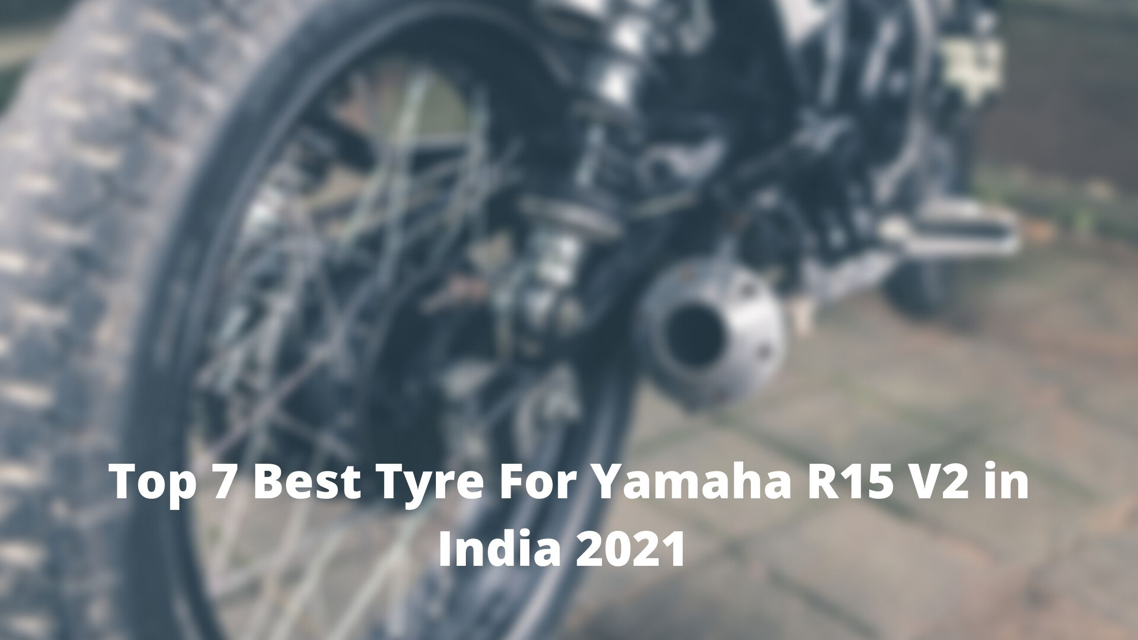 Now Top 7 Best Tyre For Yamaha R15 V2 in India 2021 [Bengali]
