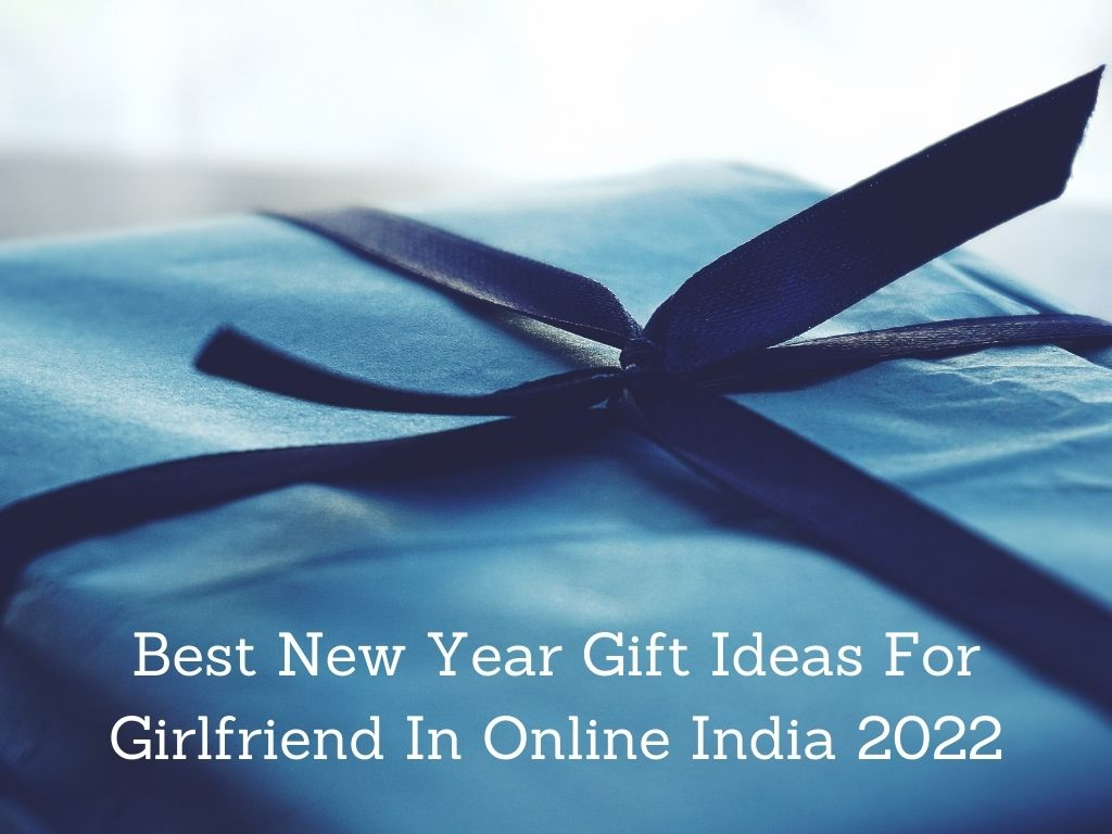 You are currently viewing Best New Year Gift Ideas For Girlfriend In Online India 2022 [Bengali]