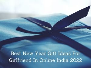 Read more about the article Best New Year Gift Ideas For Girlfriend In Online India 2022 [Bengali]