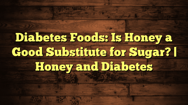 is honey ok for diabetics