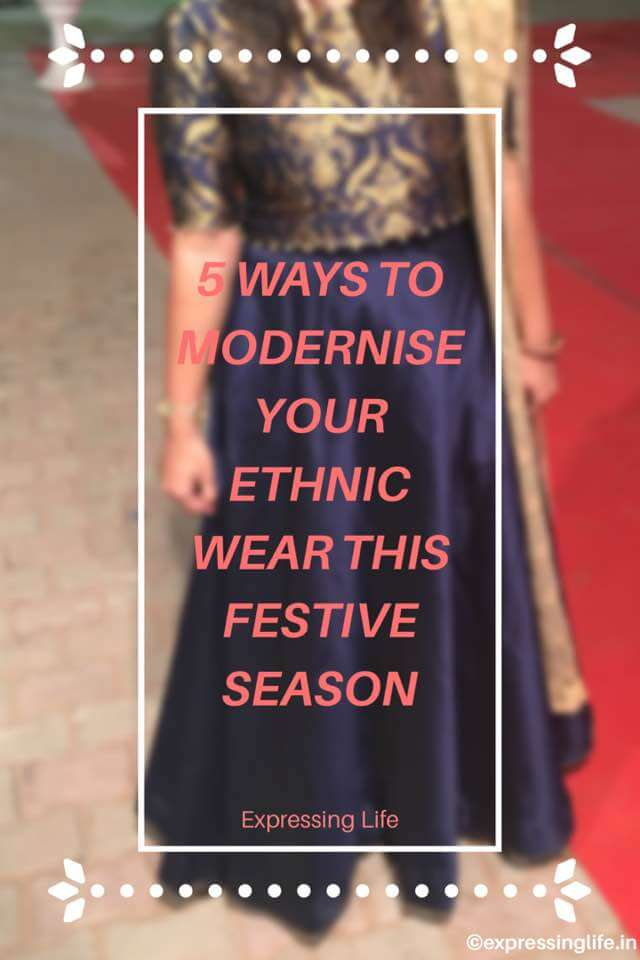 5-ways-to-modernise-ethnic-wear-this-festive-season