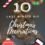 10 Last Minute DIY Christmas Decorations