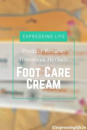 Himalaya Herbals Foot Care Cream Review | Product Review | Expressing Life