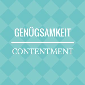 Genügsamkeit - Contentment