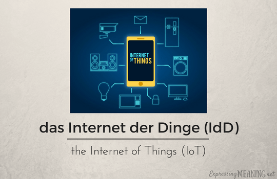 das Internet der Dinge (IdD) - internet of things