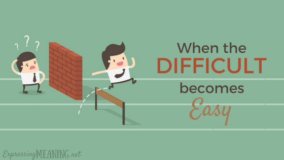 When the Difficult Becomes Easy