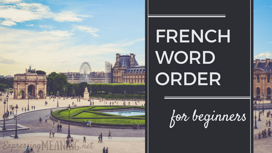 French Word Order for Beginners