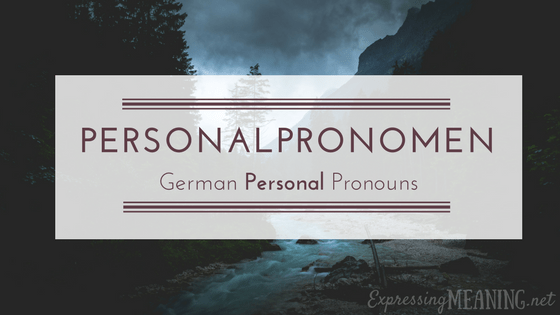 Personalpronomen: German Personal Pronouns
