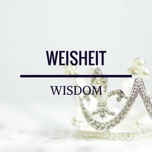 Weisheit - Wisdom