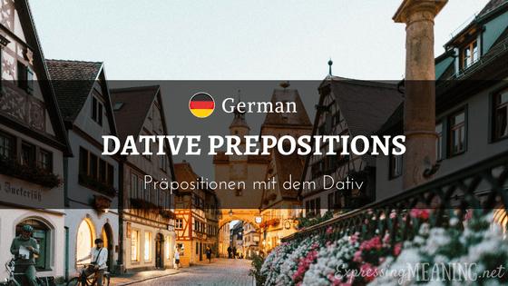 German Dative Prepositions - Präpositionen mit dem Dativ