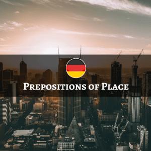 German Prepositions of Place - Lokale Präpositionen
