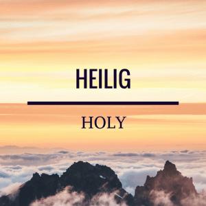 Heilig - holy