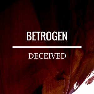 Betrogen - deceived