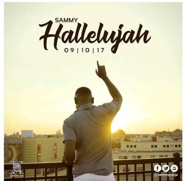 Sammy Naija's new single #Hallelujah 1