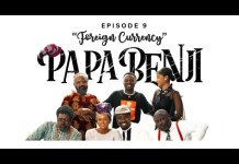"Catch Episode 9 (Foreign Currency) of Basketmouth's Comedy Series ""Papa Benji"""