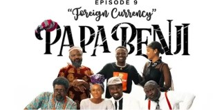 """Catch Episode 9 (Foreign Currency) of Basketmouth's Comedy Series """"Papa Benji"""""""