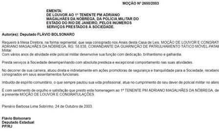 O ex-capitãoAdriano Magalhães da Nóbrega recebeu duas homenagens na Assembleia Legislativa do Rio. As duas indicações partiram doentão deputado estadual Flávio Bolsonaro
