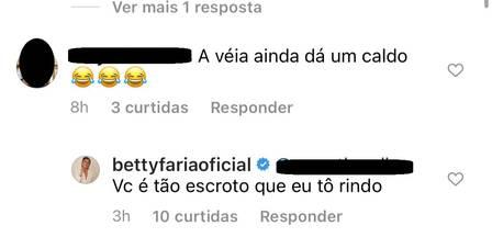 Betty Faria rebate comentário de seguidor : 'Tão escroto'