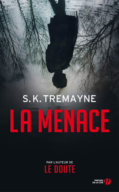 La Menace - S.K. TREMAYNE - Polars et Suspense