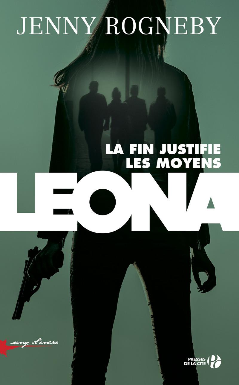 Leona la fin justifie les moyens de Jenny Rogneby