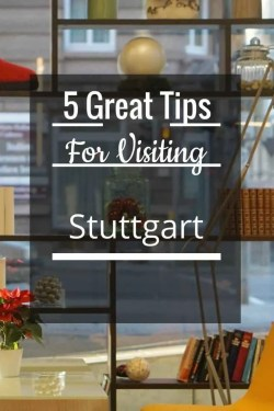 5 Great Tips For Visiting Stuttgart, Where To Stay, How to Get There, What To Visit and See and the StuttCard