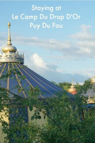 Staying at Le Camp Du Drap D'Or at Puy Du Fou The most Wonderful Themed Hotel in the most extraordinary theme park in France