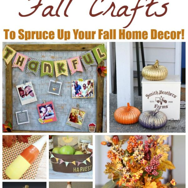 11 Awesome Fall Crafts To Spruce Up Your Fall Home Decor!