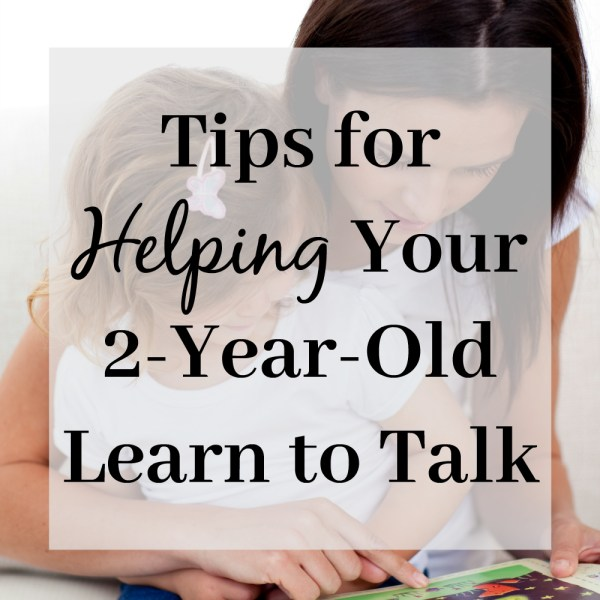 Tips for Helping Your 2-Year-Old Learn To Talk