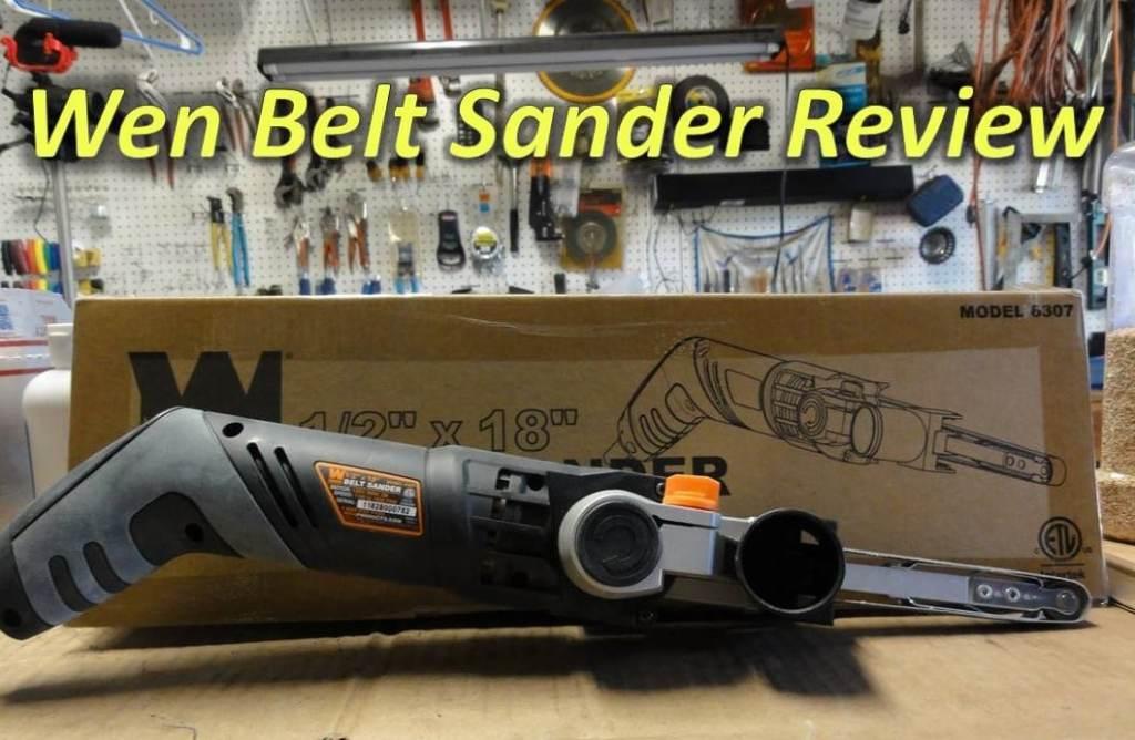 Wen 6307 Mini Belt Sander Review