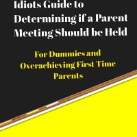Dummies Guide to Determining if a Parent Meeting Should be Held
