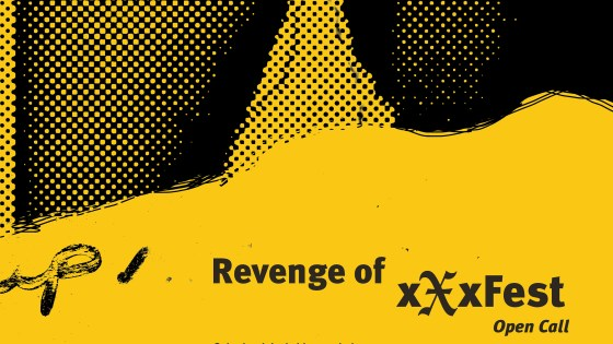OPEN CALL: Revenge of xXxFest