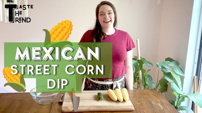 Make Mexican Street Corn Dip #WithME | CREAMY DELICIOUSNESS | Taste the Trend