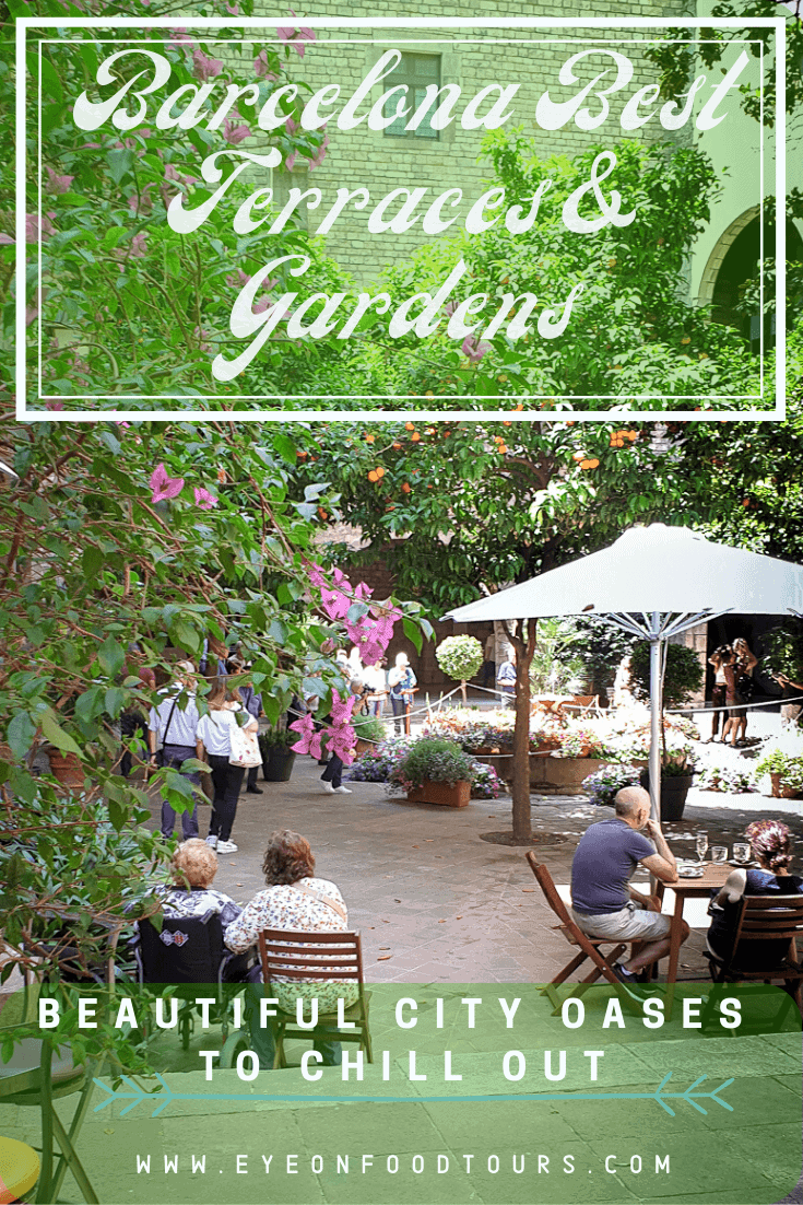 Barcelona Best Terraces & Gardens: Beautiful City Oases to Chill Out