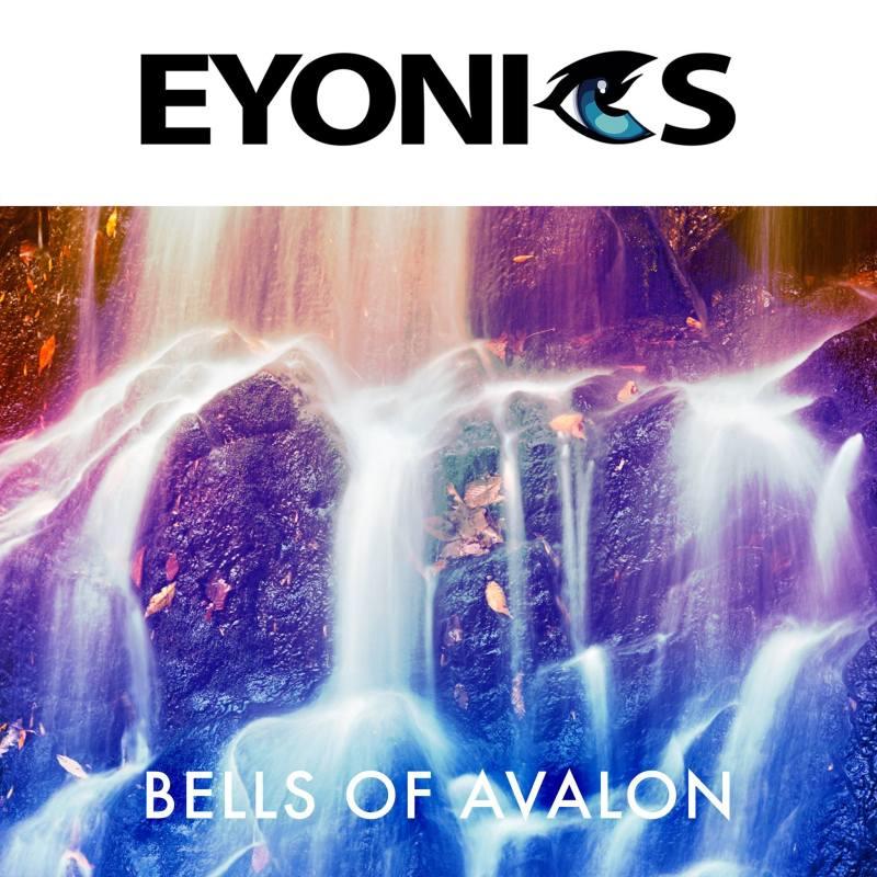 Eyonics - Bells Of Avalon