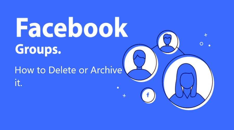 How to Delete Facebook Group or Archive it post thumbnail