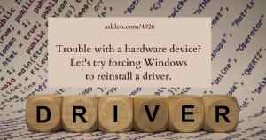 How Do I Force Windows to Reinstall a Driver? – Ask Leo!