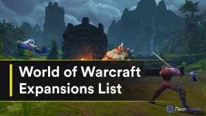 List of all World of Warcraft Expansions (WoW Expansion List) 2021