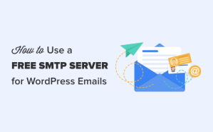 How to Use Free SMTP Server to Send WordPress Emails (4 Methods)