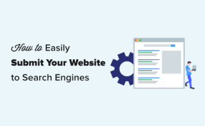 How to Submit Your Website to Search Engines (For Beginners)