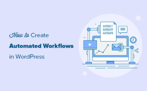 How to Create Automated Workflows in WordPress with Uncanny Automator