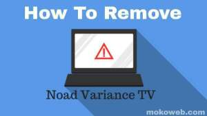4 Methods To Remove Noad Variance TV Adware Virus On PC in 2021