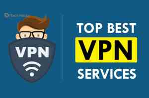 Top 11 Best VPN Services works FREE (February 2021) – 100% Secured
