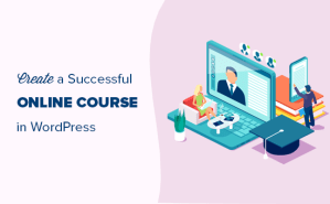 How to Create and Sell Online Courses with WordPress (Step by Step)