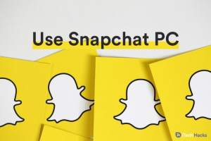 Best Ways to Use Snapchat on your PC in 2021 (Working)