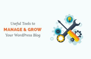 40 Useful Tools to Manage and Grow Your Blog (Updated)