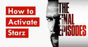 How to Activate Starz on Roku, Android, Smart TV, iOS (2021)