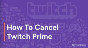 How To Cancel Twitch Prime Trial Subscription (Working) 2021